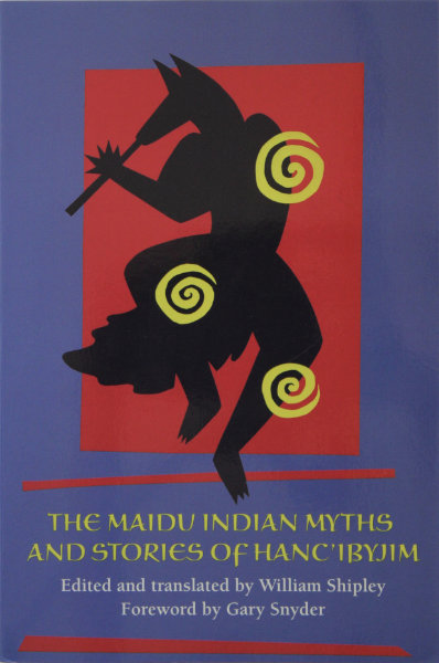 The Maidu Indian Myths and Stories of Hanc'ibyjim Book Cover